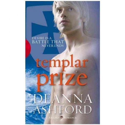Templar Prize Erotic Novel By Deanna Ashford Desire
