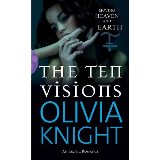 The Ten Visions Erotic Novel - By Olivia Knight
